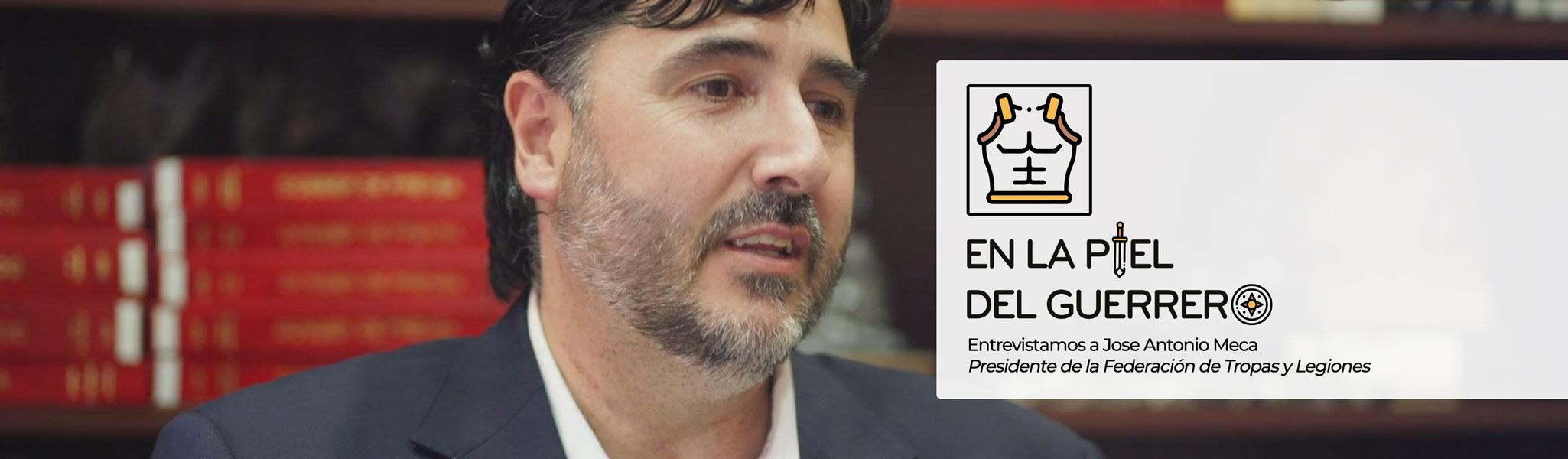 En La Piel del Guerrero - Jose Antonio Meca - Presidente de la Federación de Tropa y Legiones