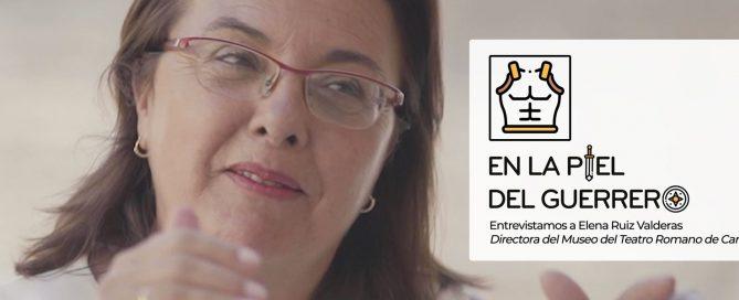 En La Piel del Guerrero (Episodio 2): Elena Ruiz Valderas - Directora del Teatro Romano de Cartagena