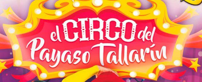 Ya disponibles las entradas para el Circo del Payaso Tallarín